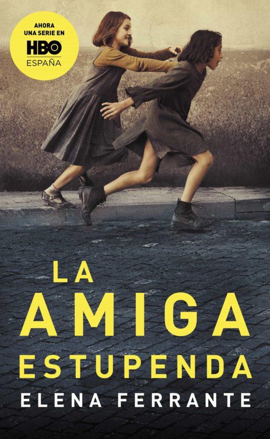 El libro La Amiga Estupenda (por la escritora Elena Ferrante)